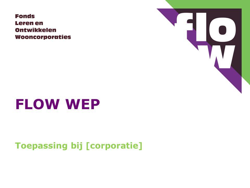 FLOW WEP Toepassing bij [corporatie]